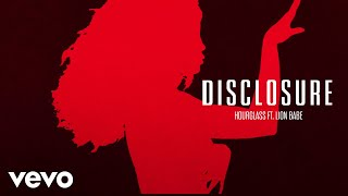 Disclosure   Hourglass Ft. LION BABE