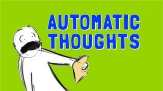Automatic Thoughts - we all have them, and they effect how we feel. Until we learn that thoughts are
