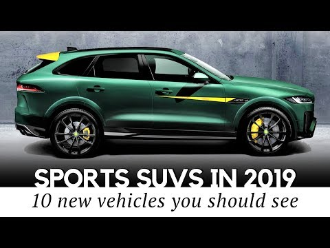 10 New Sports SUVs And Crossovers Coming In 2019 (Interior, Exterior Features)