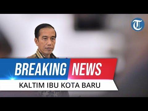VIDEO: Isi Pidato Lengkap Presiden Jokowi Umumkan Penajam dan Kutai Kalimantan Timur  Ibu Kota Baru