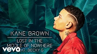 Kane Brown, Becky G - Lost In The Middle Of Nowhere Feat. Becky G