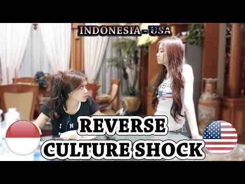 REVERSE CULTURE SHOCK: Indonesia-USA