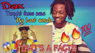 RAPPER REACTS to Dax - Thought Those Were My Last Words