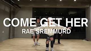 COME GET HER - RAE SREMMURD / NAMJI YUN CHOREOGRAPHY
