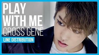 Cross Gene - Play With Me Line Distribution (Color Coded)