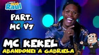 "MC KEKEL    ""Abandonei A Gabriela"" Part  MC V7   FUNKEIRINHOS   RAUL GIL Mov"
