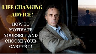 Jordan Peterson   How To Motivate Yourself And Choose The Best Career That Will Change Your Life