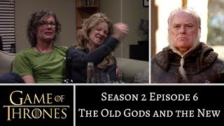 Game of Thrones S2E6 The Old Gods and the New REACTION