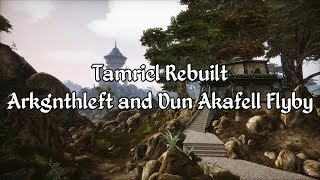 Tamriel Rebuilt - Dun Akafell and Arkgnthleft Flyby
