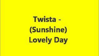 Twista Sunshine Lovely Day