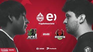 Ace1 VS Rebirth Esports | Jornada 13 | Liga de Honor Entel
