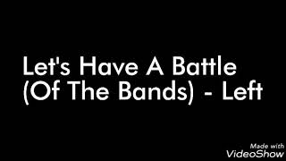 Let's Have A Battle (Of The Bands) - Left