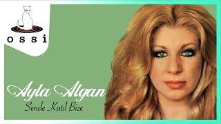 Ayla Algan /  Sende Katıl Bize