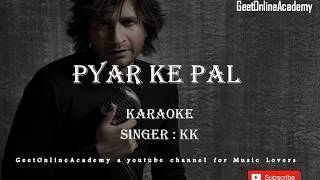 Pyaar Ke Pal Karaoke - Pal - By KK
