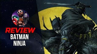 BATMAN NINJA (2018) Movie Review