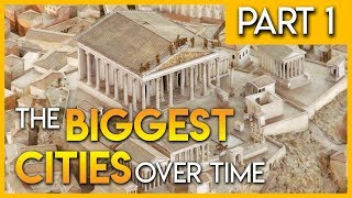 The Biggest Cities Over Time Part 1