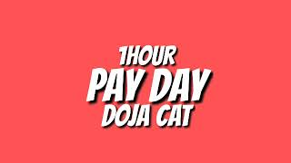 Doja Cat - Pay Day [1HOUR] ft. Young Thug