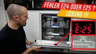 Geschirrspüler Fehler E24 E25, Bosch, Siemens, Neff, Constructa, einfach erklärt! Dishwasher