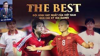 THE BEST | ĐỘI HÌNH HAY NHẤT CỦA VIỆT NAM QUA CÁC KỲ SEA GAMES