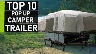 Top 10 Most Innovative Pop Up Camper Trailer On The Market