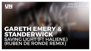 Gareth Emery & Standerwick - Saving Light (ft HALIENE) (Ruben de Ronde Remix)
