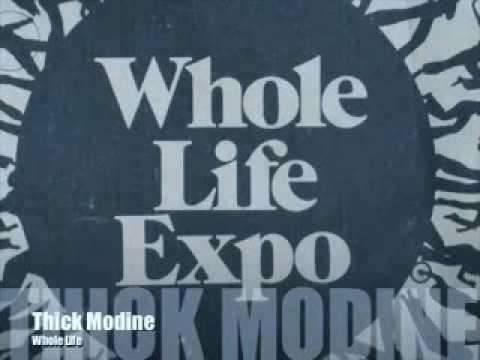 Whole Life - Thick Modine