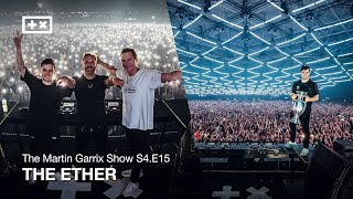 THE ETHER | The Martin Garrix Show S4.E15