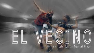 Sharlene, Lalo Ebratt, Trapical Minds   El Vecino.  Zumba Choreo By JOse