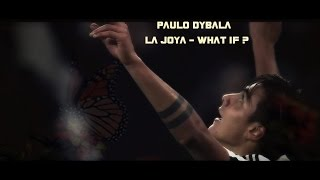 Paulo Dybala - La Joya - What If - סרטון חדש שלי :)