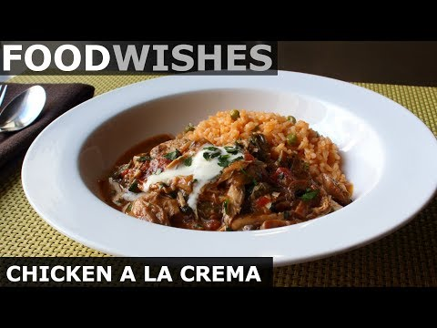 CHICKEN A LA CREMA – FOOD WISHES