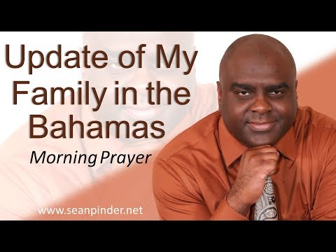 UPDATE OF MY FAMILY IN THE BAHAMAS AFFECTED BY HURRICANE DORIAN - PSALM 40 - MORNING PRAYER