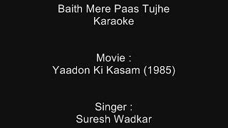 Baith Mere Paas Tujhe - Karaoke - Yaadon Ki Kasam (1985) - Suresh Wadkar