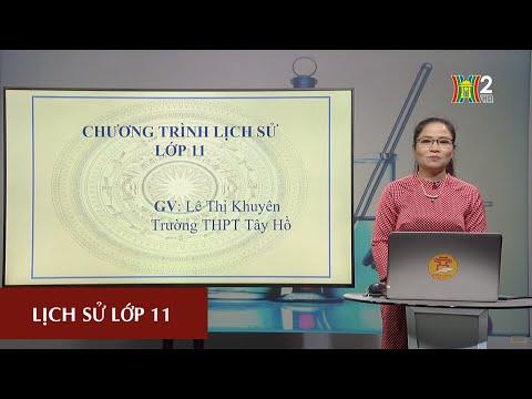 MÔN LỊCH SỬ - LỚP 11 | BÀI 20. (TIẾT 1) | 17H10 NGÀY 07.04.2020 | HANOITV