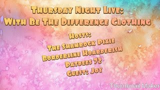 Thursday Live With Joy AKA Be the Difference Clothing