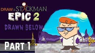 Draw a stickman epic 2: Drawn Below(DLC) Gameplay Part 1 - Dexter [Cartoon Character]