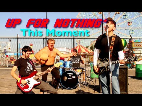 Up For Nothing - This Moment (Official Music Video)