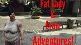 FAT LADY AND MR. CROW'S ADVENTURES!! // GTA 5 (Funny moments)
