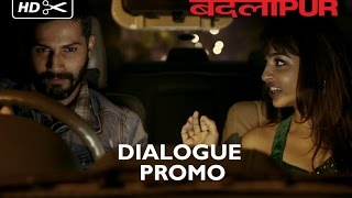 Dialogue Promo 1 - Badlapur