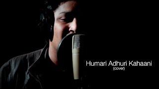 Hamari Adhuri Kahani - Title Song - Arijit Singh (cover)