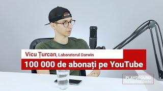 Vicu Țurcan, Laboratorul Darwin: Cum dezvolți un canal de Youtube cu peste 100 de mii de abonați
