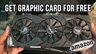 How to get any Graphic card for FREE!!