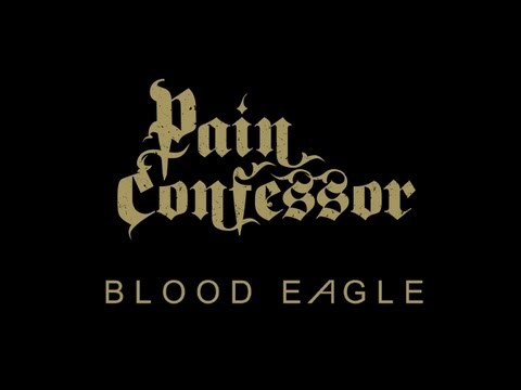 Pain Confessor - Blood Eagle (Lyric Fan Video-1080p HD)