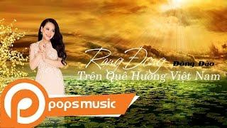 Rạng Đông Trên Quê Hương Việt Nam   Đông Đào