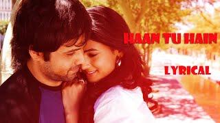 Haan Tu Hain Lyric Video - Jannat|Emraan Hashmi   - YouTube