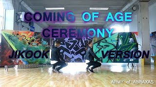 Coming of Age Ceremony [Jikook] - Dance Cover by ARMY of ABRAXAS