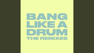 Bang Like A Drum (Dean E G Remix)
