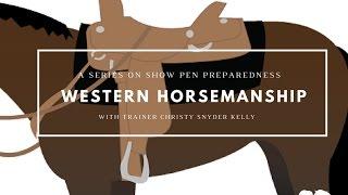 Show Pen Preparedness #3: Western Horsemanship