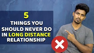 Long Distance Relationship-ல இந்த தப்ப பண்ணாதீங்க | 5 Things you should Never Do | AlphaTamizhan