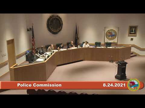 8.24.2021 Police Commission