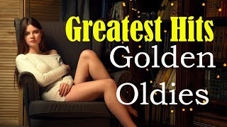 Greatest Hits Golden Oldies – Classic Oldies Playlist Oldies But Goodies Legendary Hits 506070